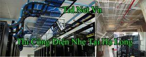 Thi Cong Dien Nhe Tai Ha Long